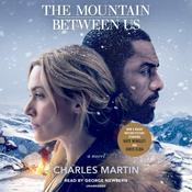 The Mountain between Us: A Novel Audiobook, by Charles Martin