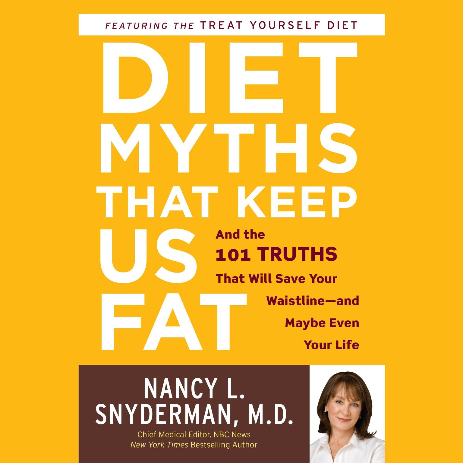 Printable Diet Myths that Keep Us Fat: And the 101 Truths That Will Save Your Waistline--and Maybe Even Your Life Audiobook Cover Art