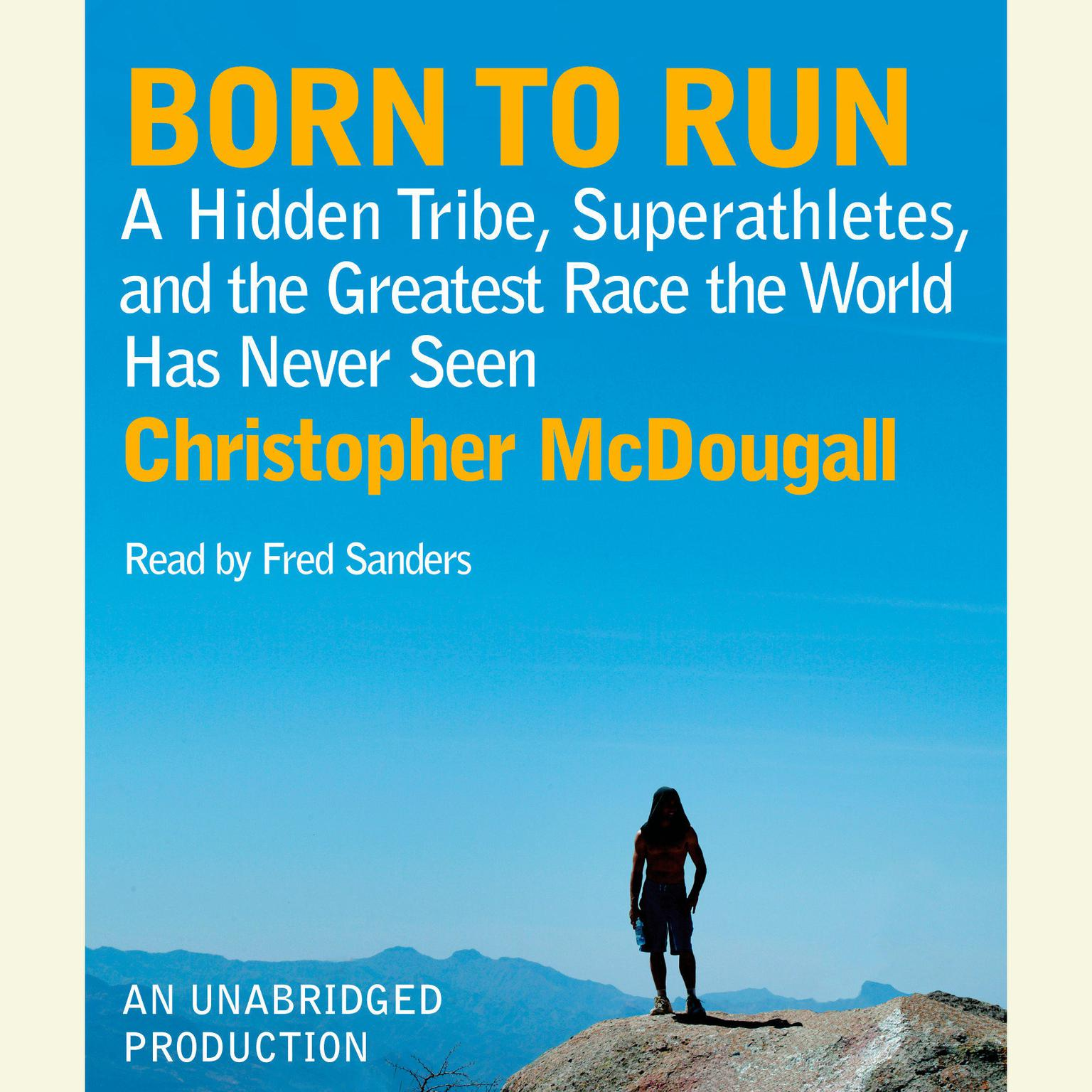 Printable Born to Run: A Hidden Tribe, Superathletes, and the Greatest Race the World Has Never Seen Audiobook Cover Art