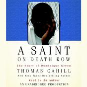 A Saint on Death Row: The Story of Dominique Green, by Thomas Cahill