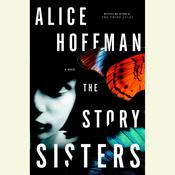 The Story Sisters: A Novel Audiobook, by Alice Hoffman