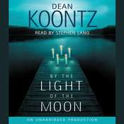 By the Light of the Moon: A Novel, by Dean Koontz