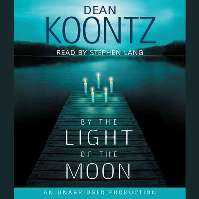 By the Light of the Moon: A Novel Audiobook, by Dean Koontz