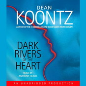 Dark Rivers of the Heart Audiobook, by Dean Koontz