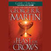 A Feast for Crows: A Song of Ice and Fire: Book Four, by George R. R. Martin