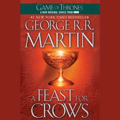 A Feast for Crows: A Song of Ice and Fire: Book Four Audiobook, by George R. R. Martin