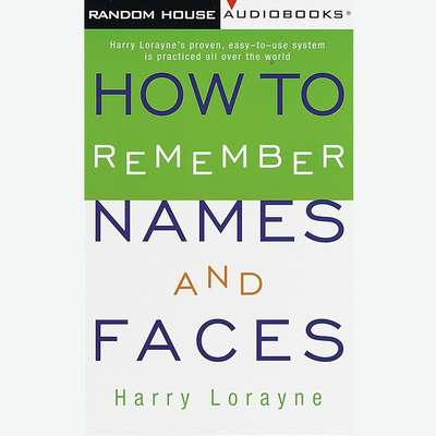 How to Remember Names and Faces Audiobook, by Harry Lorayne