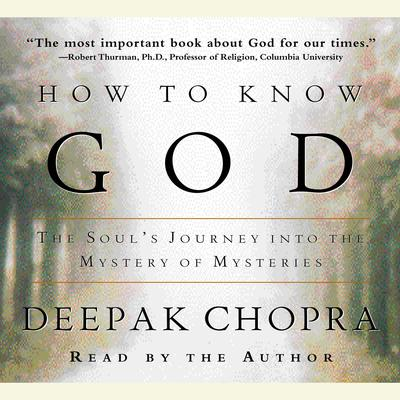 How to Know God: The Soul's Journey Into the Mystery of Mysteries Audiobook, by