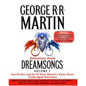 Selections from Dreamsongs, Vol. 1: Fan Fiction and Sci-Fi from Martin's Early Years, by George R. R. Martin