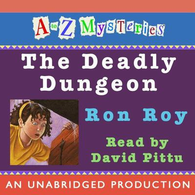 A to Z Mysteries: The Deadly Dungeon Audiobook, by