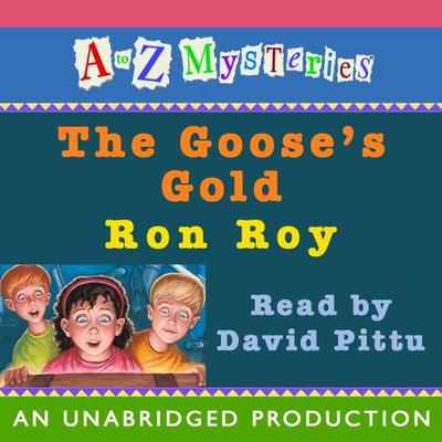 A to Z Mysteries: The Gooses Gold Audiobook, by Ron Roy