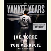 The Yankee Years Audiobook, by Joe Torre, Tom Verducci