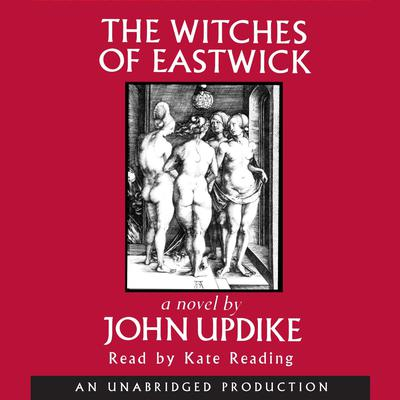 The Witches of Eastwick: A Novel Audiobook, by John Updike