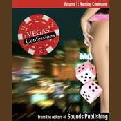 Vegas Confessions 1: Naming Ceremony: Naming Ceremony Audiobook, by the Editors of Sounds Publishing