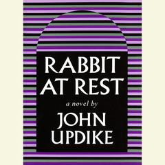 Rabbit At Rest Audiobook, by John Updike