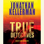 True Detectives: A Novel Audiobook, by Jonathan Kellerman