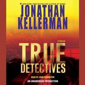 True Detectives: A Novel Audiobook, by Jonathan Kellerman