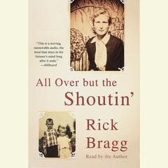 All Over But the Shoutin Audiobook, by Rick Bragg