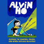 Alvin Ho: Allergic to Camping, Hiking, and Other Natural Disasters: Alvin Ho #2, by Lenore Look