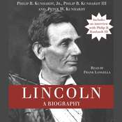 Lincoln: A Biography Audiobook, by Philip B. Kunhardt, Philip B.  Kunhardt, Peter W. Kunhardt