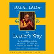 The Leaders Way: The Art of Making the Right Decisions in Our Careers, Our Companies, and the World at Large Audiobook, by Tenzin Gyatso