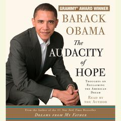 The Audacity of Hope: Thoughts on Reclaiming the American Dream Audiobook, by Barack Obama