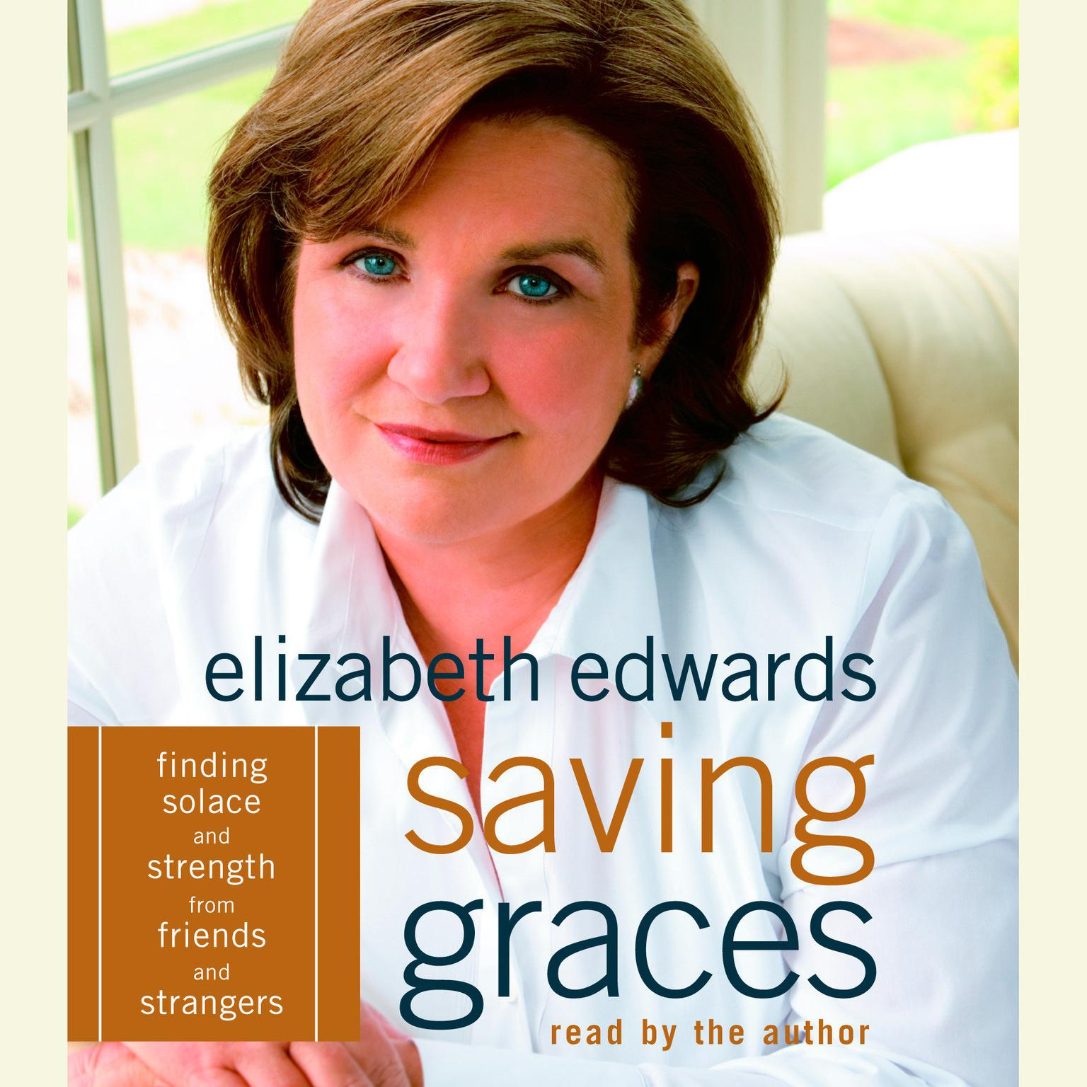 Printable Saving Graces: Finding Solace and Strength from Friends and Strangers Audiobook Cover Art