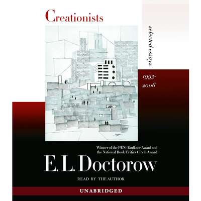Creationists: Selected Essays, 1993-2006 Audiobook, by E. L. Doctorow