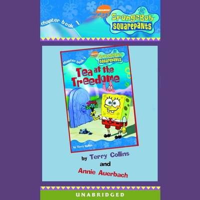 Spongebob Squarepants #1: Tea at the Treedome Audiobook, by Annie Auerbach