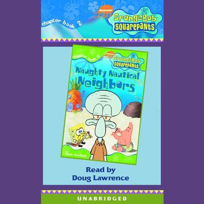 SpongeBob Squarepants #2: Naughty Nautical Neighbors Audiobook, by Annie Auerbach
