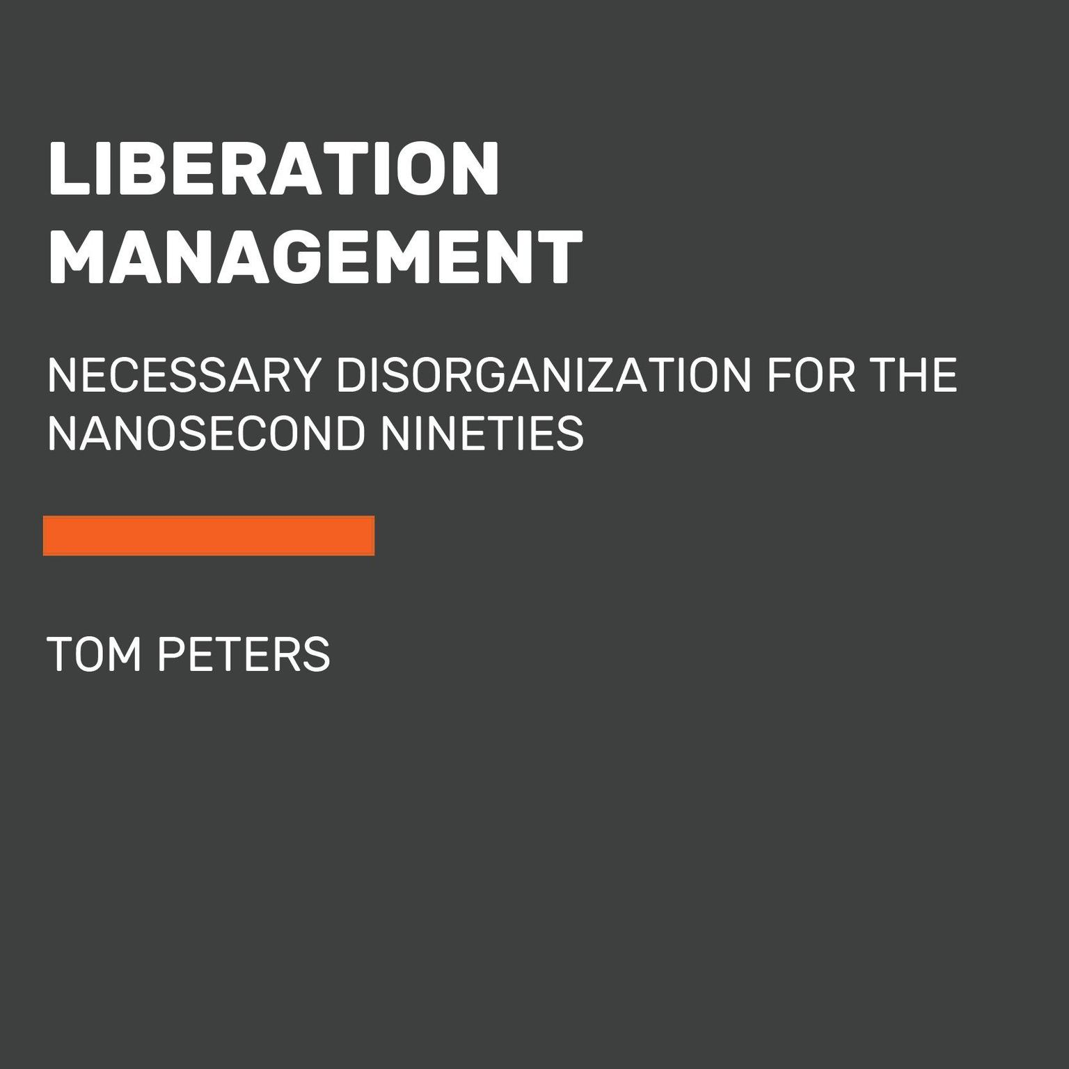 Printable Liberation Management: Necessary Disorganization for the Nanosecond Nineties Audiobook Cover Art