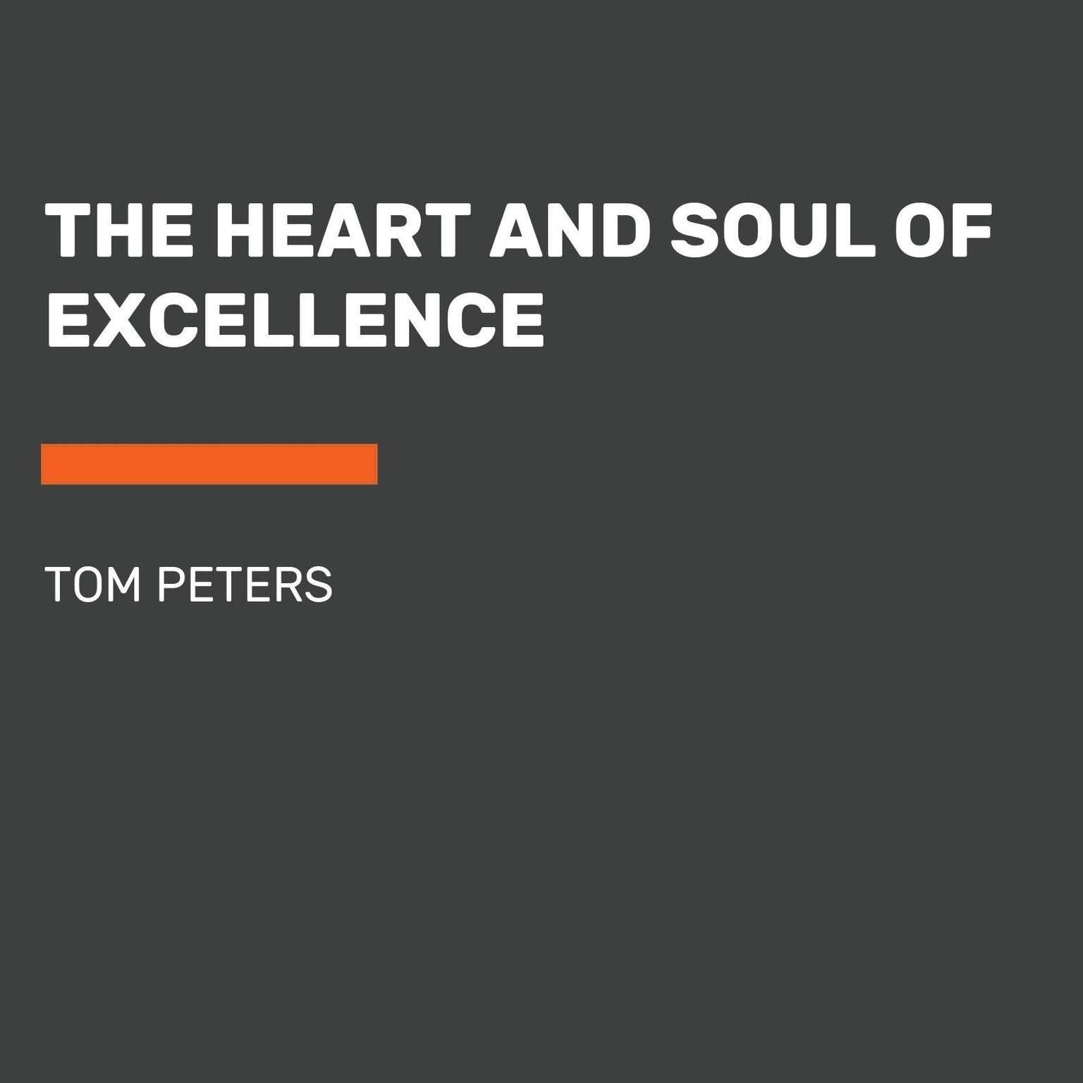 Printable The Heart and Soul of Excellence Audiobook Cover Art