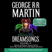 Selections from Dreamsongs 2: Stories of Fantasy, Horror/Sci-Fi, and a Man Called Tuf: Unabridged Selections Audiobook, by George R. R. Martin