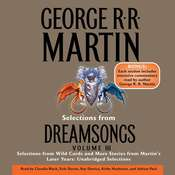 Selections from Dreamsongs 3: Selections from Wild Cards and More Stories from Martins Later Years: Unabridged Selections Audiobook, by George R. R. Martin