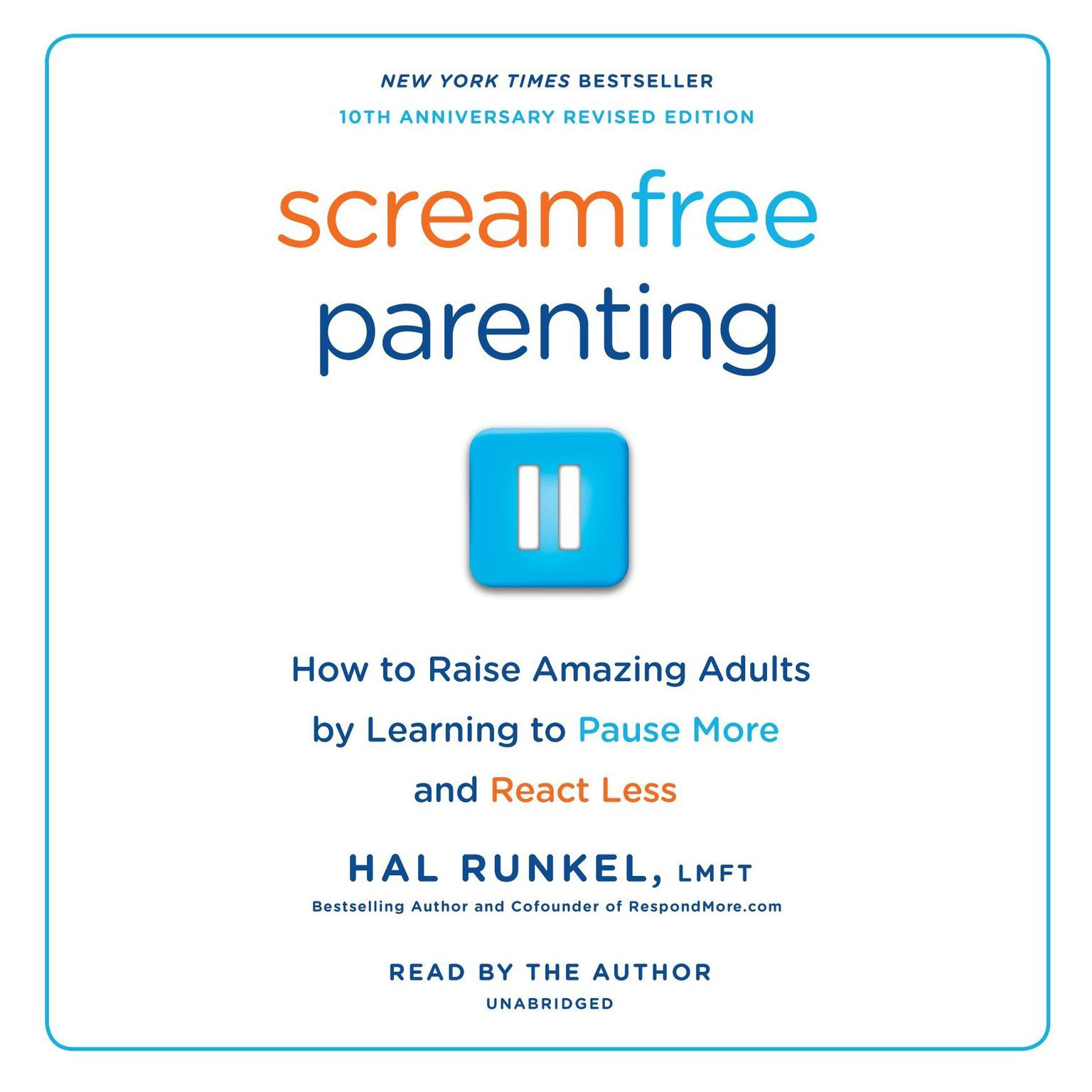 Printable Screamfree Parenting: The Revolutionary Approach to Raising Your Kids by Keeping Your Cool Audiobook Cover Art