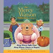 Mercy Watson #3: Mercy Watson Fights Crime, by Kate DiCamillo