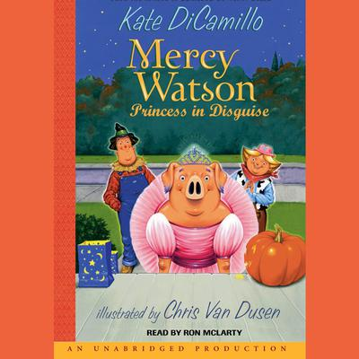 Mercy Watson #4: Mercy Watson: Princess In Disguise Audiobook, by