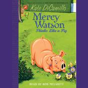 Mercy Watson Thinks Like a Pig, by Kate DiCamillo