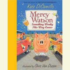 Mercy Watson #6: Something Wonky This Way Comes Audiobook, by Kate DiCamillo