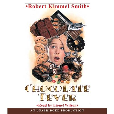 Chocolate Fever Audiobook, by Robert Kimmel Smith