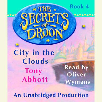 The Secrets of Droon #4: City In the Clouds Audiobook, by