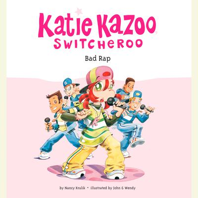 Katie Kazoo, Switcheroo #16: Bad Rap Audiobook, by Nancy Krulik