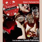 Vegas Confessions 3: The Hardest Trick Audiobook, by the Editors of Sounds Publishing