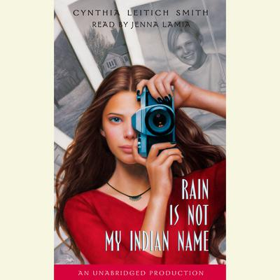 Rain is Not My Indian Name Audiobook, by Cynthia Leitich Smith