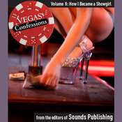 Vegas Confessions 8: How I Became a Showgirl Audiobook, by the Editors of Sounds Publishing