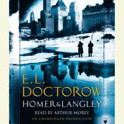Homer & Langley: A Novel Audiobook, by E. L. Doctorow