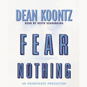 Fear Nothing: A Novel Audiobook, by Dean Koontz