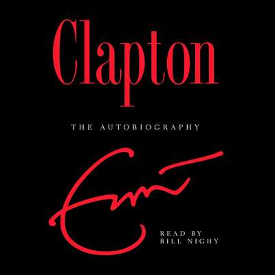 Clapton: The Autobiography Audiobook, by Eric Clapton