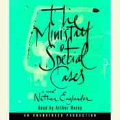 The Ministry of Special Cases, by Nathan Englander