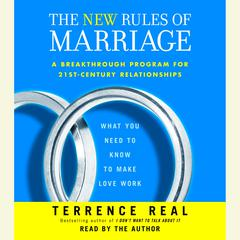 The New Rules of Marriage: What You Need to Know to Make Love Work Audiobook, by Terrence Real